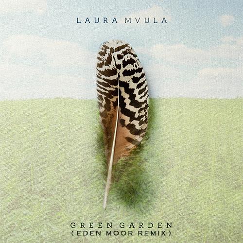 Laura Mvula - Green Garden (Eden Moor Remix) [ FREE DOWNLOAD ]