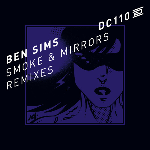 DC110 - Ben Sims - Smoke And Mirrors - Jerome Sydenham's Carbon Dub 2013 - Drumcode