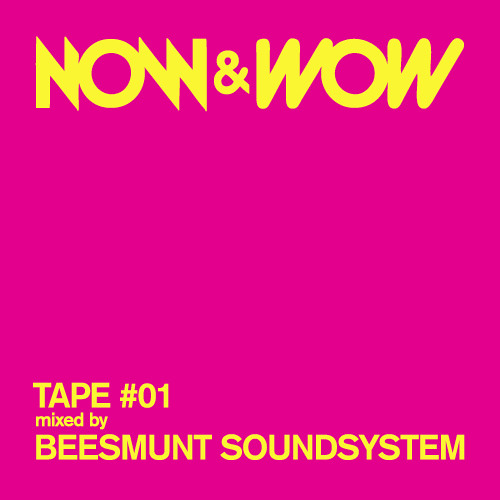 Beesmunt Soundsystem - NOW&WOW Tape #01 - 2013
