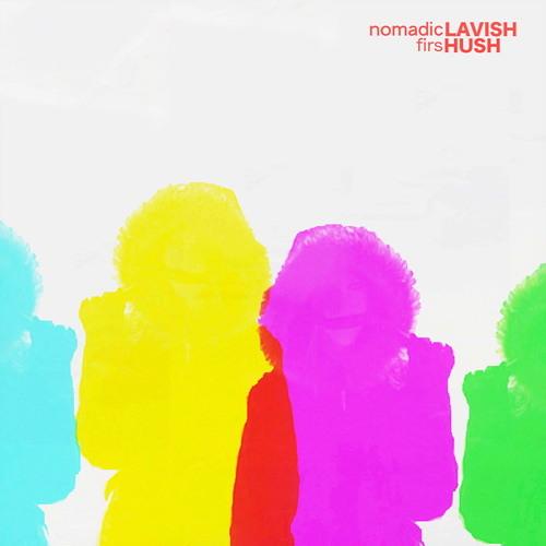 Nomadic Firs - Lavish Hush