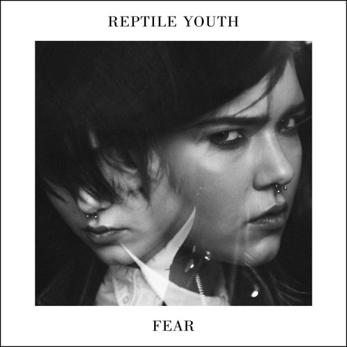 Reptile Youth - Fear (Slow Hands Remix)