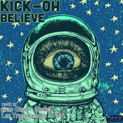 Kick-OH - Believe (Les Tronchiennes Remix) [WOOT Records]