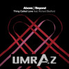 Download Thing Called Love (Above and Beyond) * Free Download * Mp3