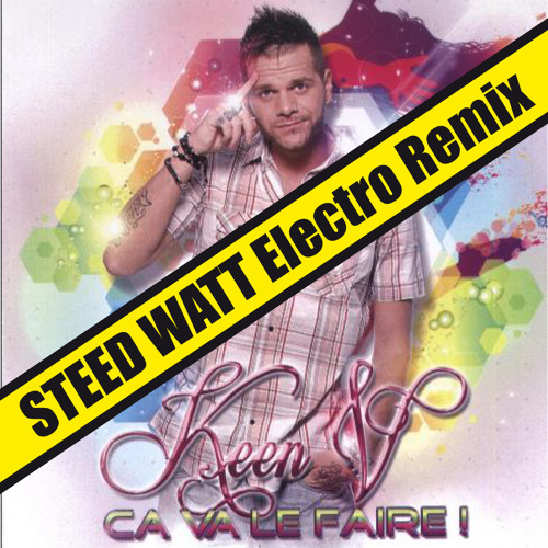 Keen V - Ca va le faire ( Steed Watt Remix OFFICIEL )