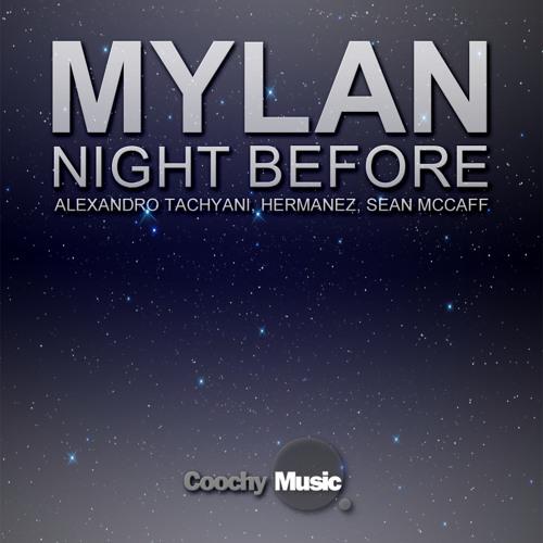 """Mylan - """"Night Before"""" ( Alexandro Tachyani Remix )"""
