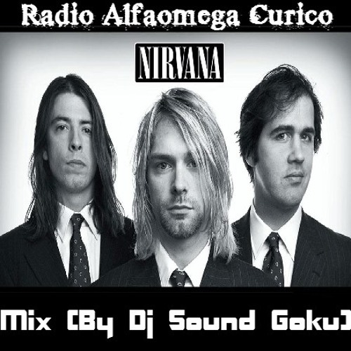 Nirvana Mix By Dj Sound Goku (Radio Alfaomega Curico)