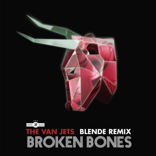 The Van Jets - Broken Bones (Blende Remix)