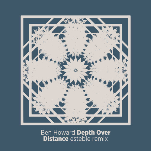 Ben Howard - Depth over distance (esteble remix) *Free Download at Facebook*