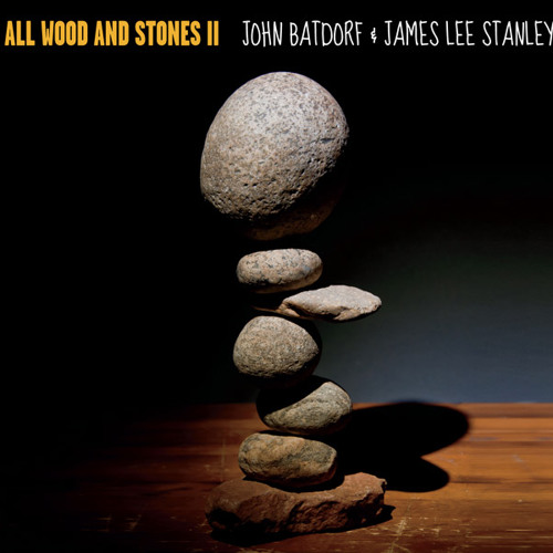 05 Play with Fire_All Wood And Stones II_John Batdorf and James Lee Stanley