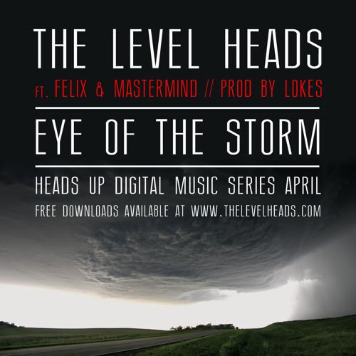 Eye of the Storm ft. Felix & Mastermind (April)
