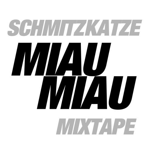 SchmitzKatze - MIAU MIAU - Mixtape