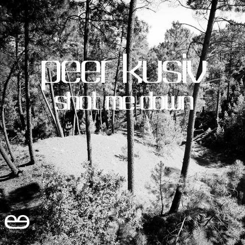 Peer Kusiv - Shot Me Down