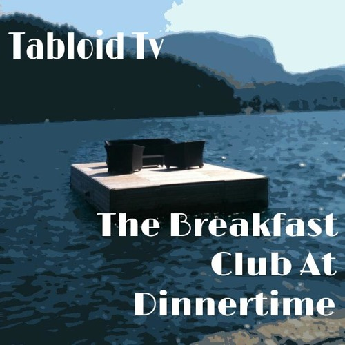 The Breakfast Club at Dinner Time (Demo)