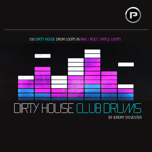 DIRTY HOUSE CLUB DRUMS (By Jeremy Sylvester)