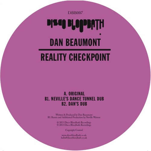 DBB007 B1. Dan Beaumont - Reality Checkpoint (Neville's Dance Tunnel Dub)