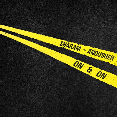 Sharam & Anousheh - On & On (Original Mix)