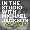 In the Studio with Michael Jackson (New York Event Spot)
