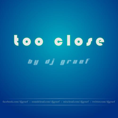 Alex Clare - Too Close (DJ Gräf Remix)