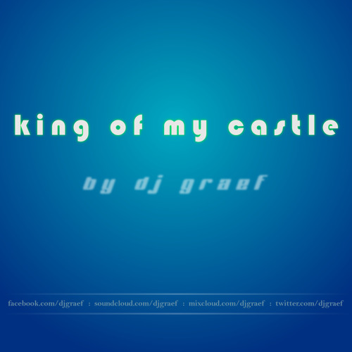 King Of My Castle (Remix)