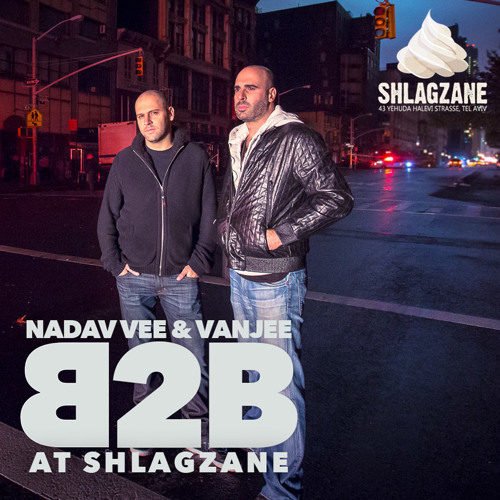 Nadav Vee B2B Vanjee \\ Shlagzane Tel-Aviv \\ March 2013 \\ Part  1