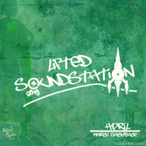 LiftedSoundStation - April 2013 (March Flashback)