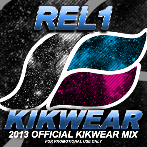 REL1 KIKWEAR OFFICIAL MIX - 4.1.13