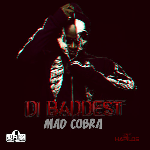 Mad Cobra - Di Baddest