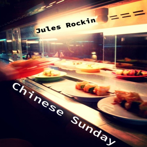 Jules Rockin - Chinese Sunday