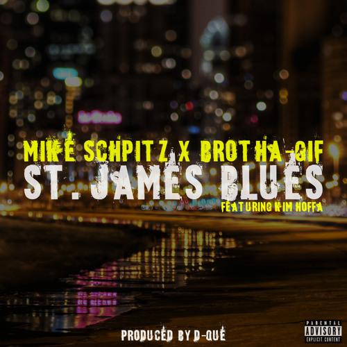 Mike Schpitz x Brotha-Gif  St. James Blues  featuring Kim Hoffa (Prod.D-Que)