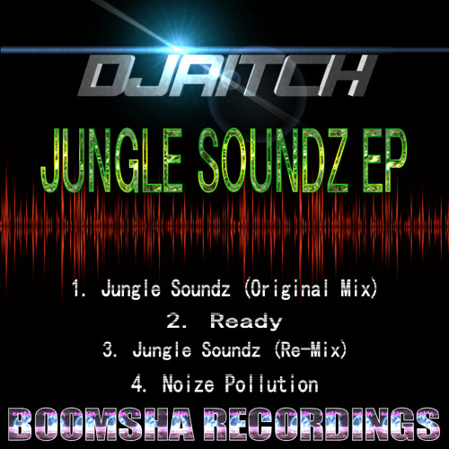 DJ AitcH - Jungle Soundz (original mix) [clip] (from The Jungle Soundz EP) released 8th April