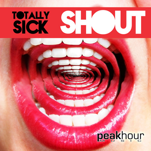 Totally Sick - Shout (Original Mix) // Peak Hour Music // *OUT NOW* !