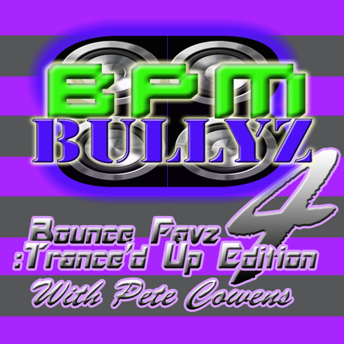 BPM Bullyz - Bounce Favz Vol. 4 (Trance'd up edition with Pete Cowens)