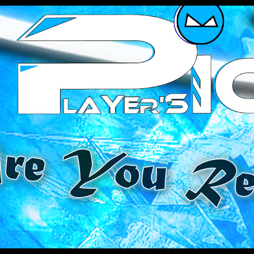 Player'S ICE - Are You Ready (Free Download) [Dubstep]