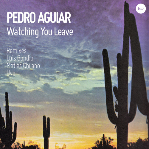 Pedro Aguiar-Watching You Leave (Original Mix)
