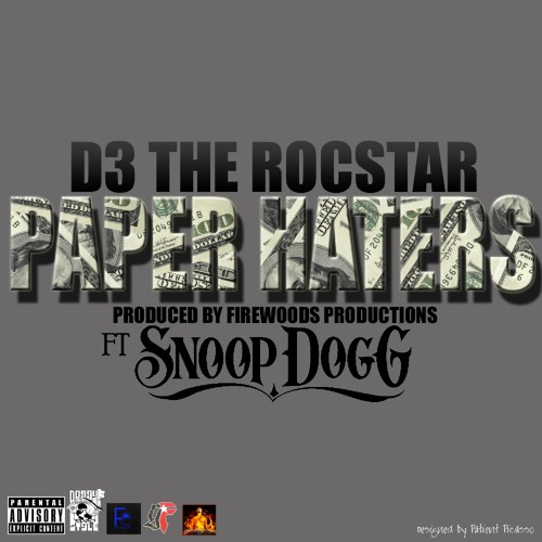 D3 The Rocstar - Paper Haters (feat. Snoop Dogg)