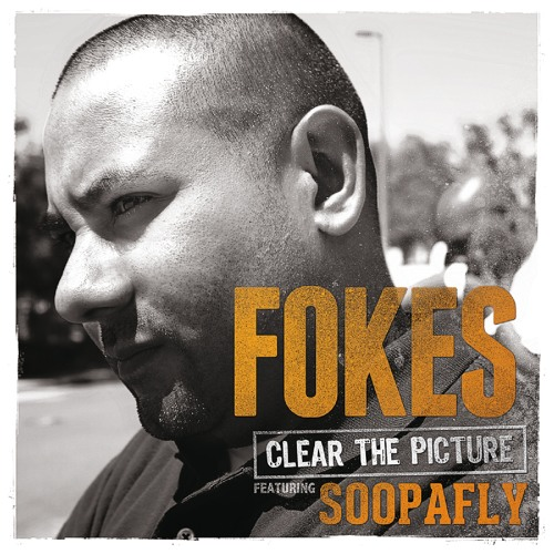 Fokes - Clear The Picture (feat. Soopafly)