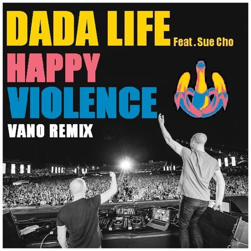 Dada Life - Happy Violence (Vano Remix) [FREE DOWNLOAD!]