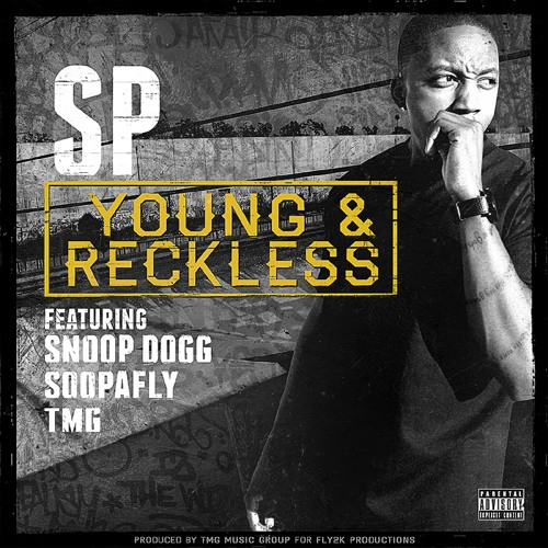 SP -Young & Reckless (feat. Snoop Dogg, Soopafly & TMG)
