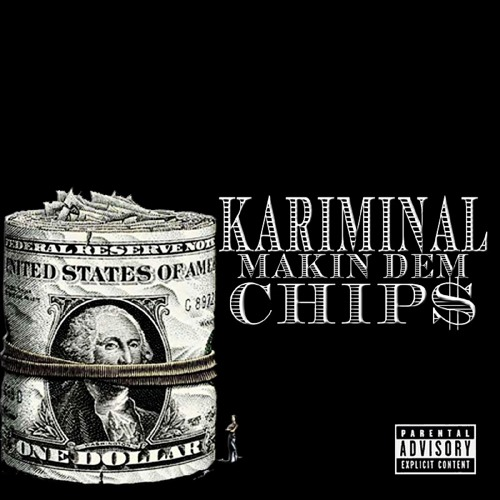 Kariminal - Makin Dem Chips (feat. Kesh Loc)