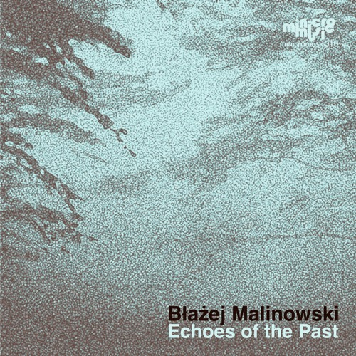 Blazej Malinowski - Echoes of the Past (minicromusic010)