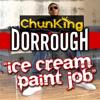 Dorrough Music - Ice Cream Paint Job (ChunKing Remix)