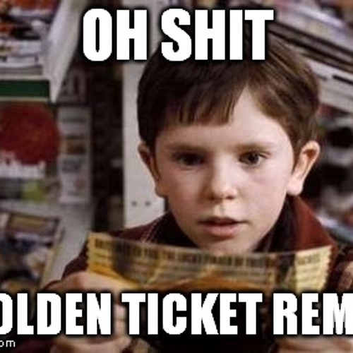 Golden Ticket-Lowded