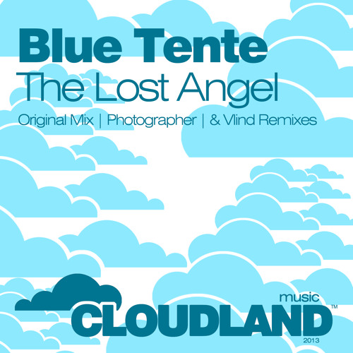 Blue Tente - The Lost Angel (Photographer Remix)  [Cloudland Music]