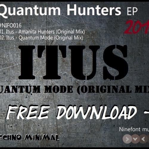 ItuS - Quantum Mode (Original Mix) - [Ninefont Music] - Free Download Now !!!