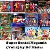 Super Sentai Megamix (Vol2) by DJ Mister