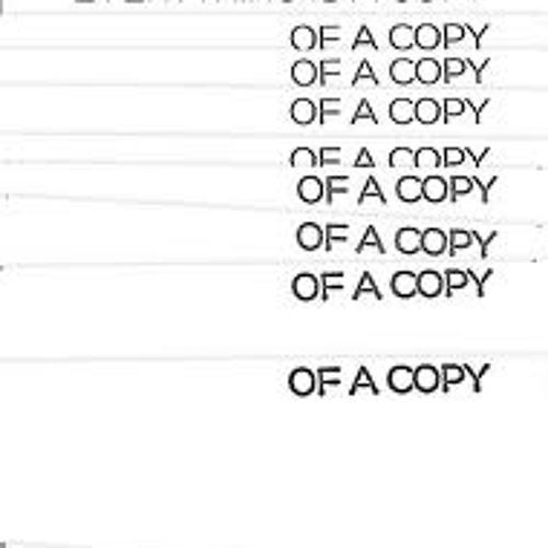 A Copy of a Copy of a Copy