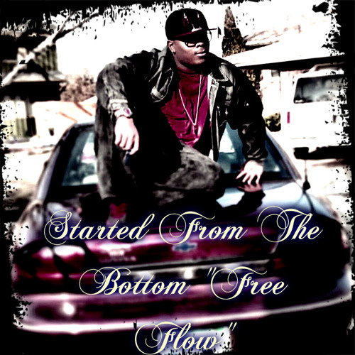 """Started From The Bottom """"Free Flow"""""""