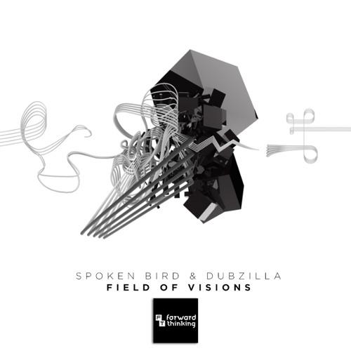 Spoken Bird & Dubzilla - Field of Visions