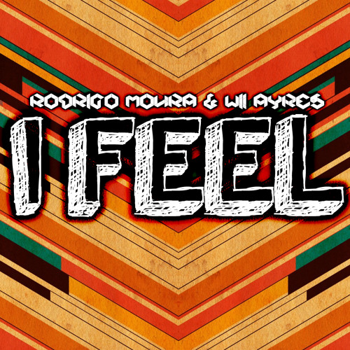 Rodrigo Moura & Wii Ayres - I Feel (Original Mix)