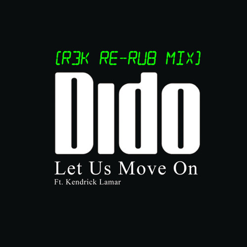 Dido - Let Us Move On (R3K R3-Rub Mix)